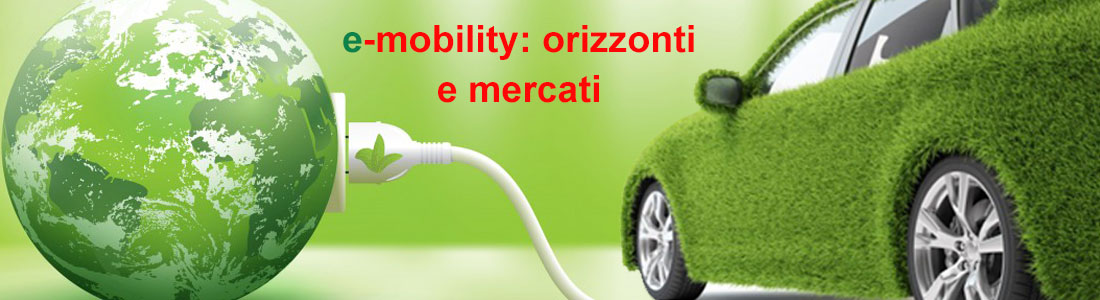 E-mobility: orizzonti e mercati